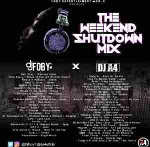 DJ Foby - The Weekend Shutdown Mix ft. DJ A4